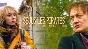 """""""SEULS LES PIRATES"""" en festival (et prochainement à Orléans !)"""